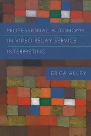 Professional Autonomy in Video Relay Service Interpreting by Erica Alley