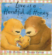 Love is a Handful of Honey by Giles Andreae image