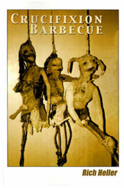 Crucifixion Barbecue by Richard J. Heller image