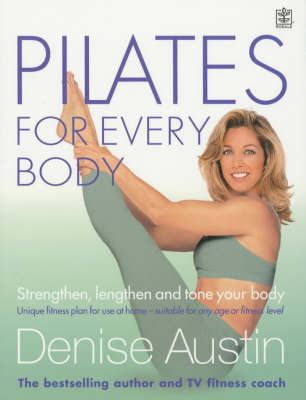 Pilates for Every Body: Strengthen, Lengthen and Tone Your Body by Denise Austin image