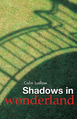 Shadows in Wonderland by Colin Ludlow image