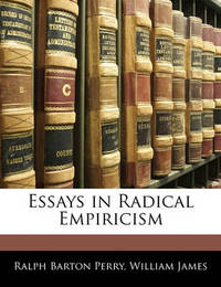 Essays in Radical Empiricism by Ralph Barton Perry image