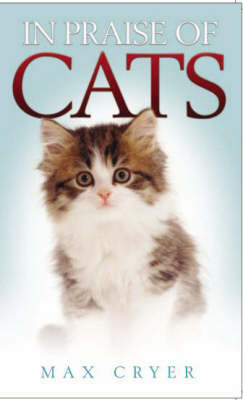 In Praise of Cats by Max Cryer