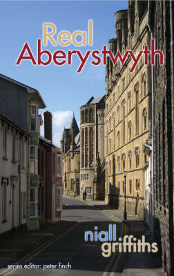 Real Aberystwyth by Niall Griffiths