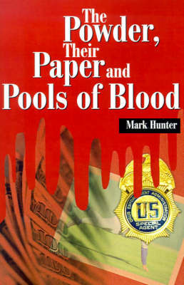 The Powder, Their Paper and Pools of Blood by Assistant Professor Geography Mark Hunter (University of Toronto)