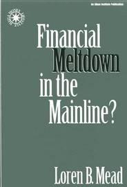 Financial Meltdown in the Mainline? by Loren B Mead