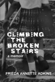 Climbing the Broken Stairs, a Memoir by Frieda Annette Adkins image