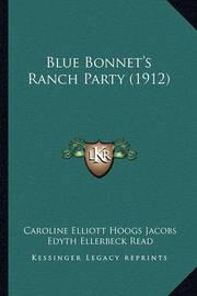 Blue Bonnet's Ranch Party (1912) by Caroline Elliott Hoogs Jacobs