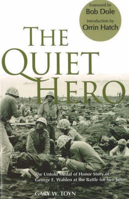 The Quiet Hero by Gary W Toyn