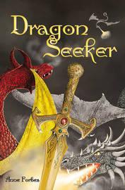 Dragon Seeker by Anne Forbes