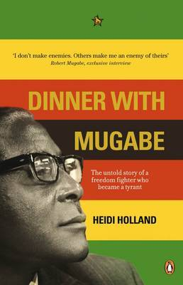 Dinner with Mugabe by Heidi Holland image
