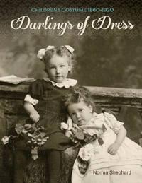 Darlings of Dress by Norma Shephard