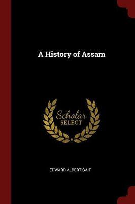 A History of Assam by Edward Albert Gait image