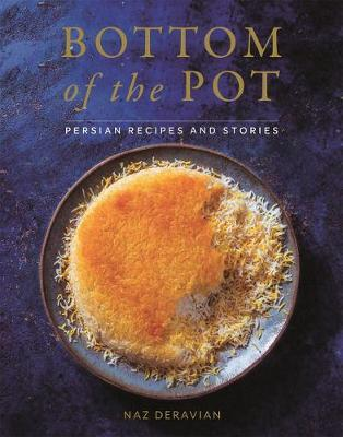 Bottom of the Pot by Naz Deravian