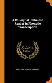 A Colloquial Sinhalese Reader in Phonetic Transcription by Daniel Jones