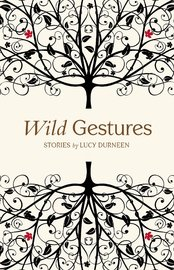 Wild Gestures by Lucy Durneen