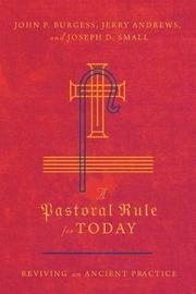 A Pastoral Rule for Today by John P Burgess