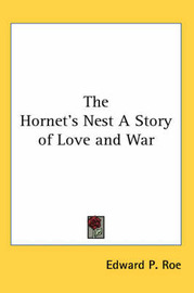 The Hornet's Nest A Story of Love and War by Edward P Roe image