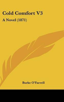 Cold Comfort V3: A Novel (1871) by Burke O'Farrell image