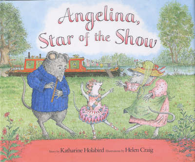 Angelina, Star of the Show by Katharine Holabird