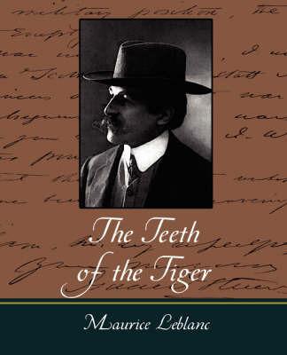 The Teeth of the Tiger by LeBlanc Maurice LeBlanc