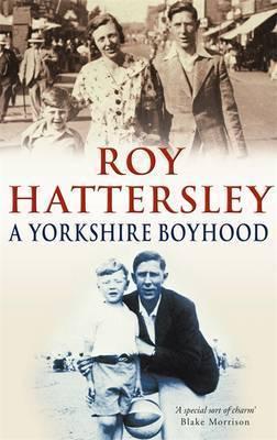 A Yorkshire Boyhood by Roy Hattersley