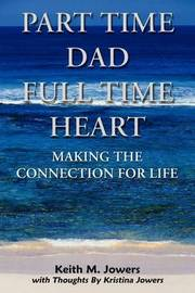 Part Time Dad Full Time Heart by Keith M. Jowers image