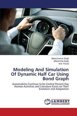 Modeling and Simulation of Dynamic Half Car Using Bond Graph by Singh Manoj Kumar