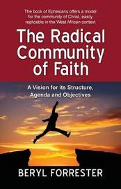 The Radical Community of Faith by Beryl Forrester