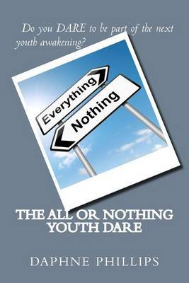 The All or Nothing Youth Dare by Daphne Phillips image