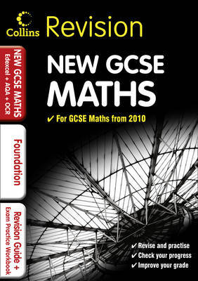 GCSE Maths for Edexcel A+B+AQA B+OCR: Foundation: Revision Guide and Exam Practice Workbook