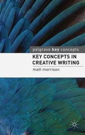 Key Concepts in Creative Writing by Matt Morrison image