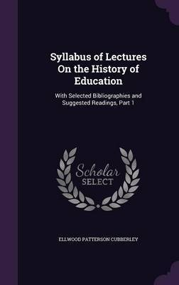 Syllabus of Lectures on the History of Education by Ellwood Patterson Cubberley image