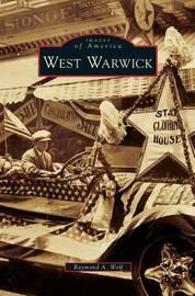 West Warwick by Raymond A Wolf