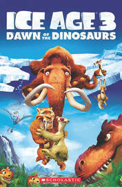 Ice Age 3: Dawn of the Dinosaurs + Audio CD by Nicole Taylor