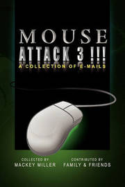Mouse Attack 3!!! by Mackey Miller