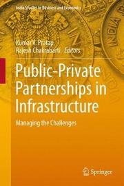 Public-Private Partnerships in Infrastructure by Kumar V Pratap