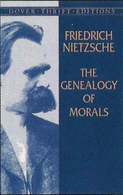 The Genealogy of Morals by Friedrich Wilhelm Nietzsche