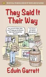 They Said It Their Way by Edwin Garrett