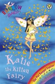 Katie the Kitten Fairy (Rainbow Magic #29 - Pet Keeper Fairies series) by Daisy Meadows
