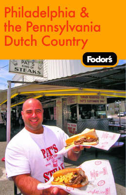 Fodor's Philadelphia and the Pennsylvania Dutch Country by Fodor Travel Publications image