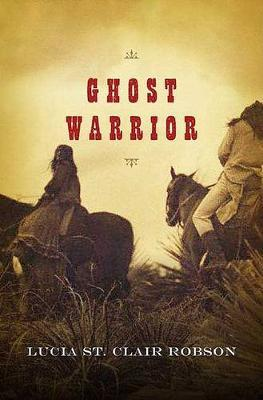 Ghost Warrior by Lucia St.Clair Robson