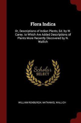 Flora Indica by William Roxburgh
