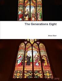 The Generations Eight by Brian Starr