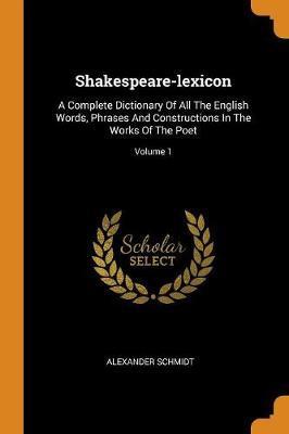 Shakespeare-Lexicon by Alexander Schmidt