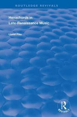 Hexachords in Late-Renaissance Music by Lionel Pike