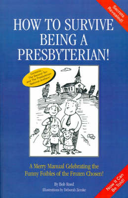 How to Survive Being a Presbyterian! by Bob Reed image