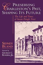 Preserving Charleston's Past, Shaping Its Future