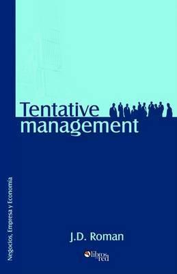 Tentative Management. Una Tesis Del Consultor John Doe by JD Roman image