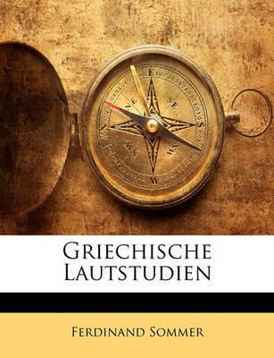 Griechische Lautstudien by Ferdinand Sommer